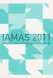 IAMASBOOKS@IAMAS2011 GRADUATE EXHIBITION CATALOGUE
